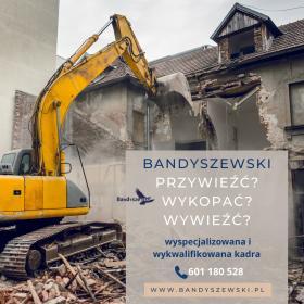 Wyburzenia i rozbiórki Bandyszewski