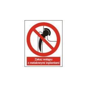 Znak Zakaz wstępu z metalowymi inplantami 625 GC069