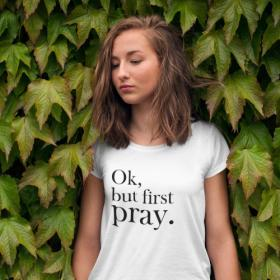 T-shirt damski Ok, but first pray. Biała M out