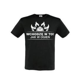 T-shirt Wchodzę w to jak w ogień Czarna XXL out